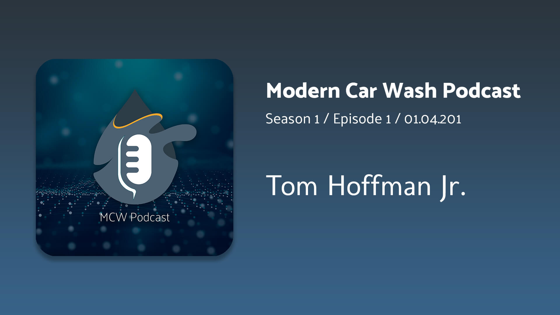 Modern Car Wash Podcast with Guest Tom Hoffman Jr.